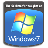 Should you upgrade to Windows 7?  The Geekman has the answer!